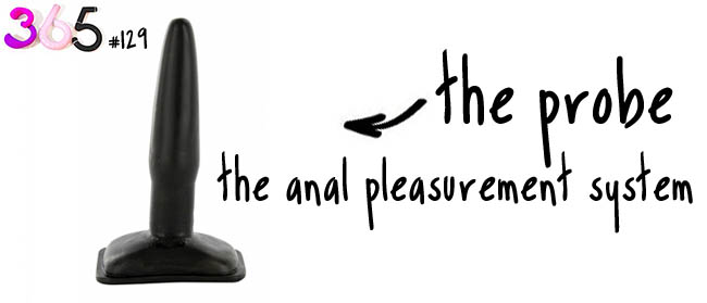 anal pleasure theprobe